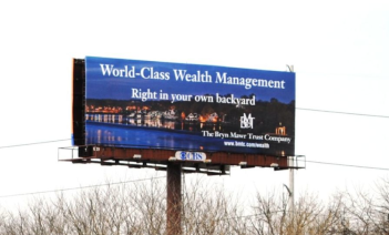 "The Bryn Mawr Trust Company Billboard 2 -- ""World-Class Wealth Management Right in your own backyard"" campaign"
